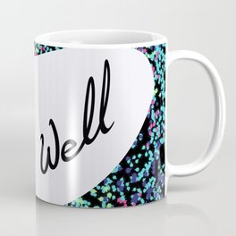 Oh Well, black background Coffee Mug