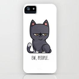 Cute Anti-social Grumpy Kitten, Ew People  iPhone Case