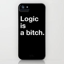 Logic is a bitch. iPhone Case