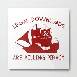 Legal Downloads Are Killing Piracy Metal Print