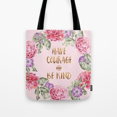 Have Courage and Be Kind - Pink Tote Bag