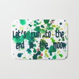 Let's Run to the End of the Moon Bath Mat
