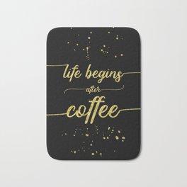 TEXT ART GOLD Life begins after coffee Bath Mat
