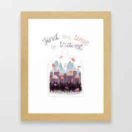 Find the time to travel. Framed Art Print