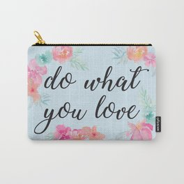 Baesic Do What You Love Carry-All Pouch