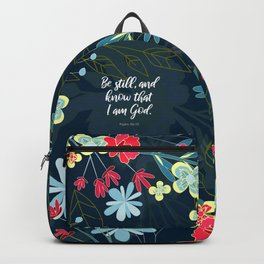 Be still, and know that I am God.  Psalm 46:10 Backpack