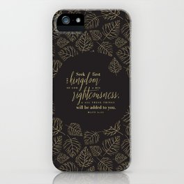 Seek First the Kingdom of God iPhone Case