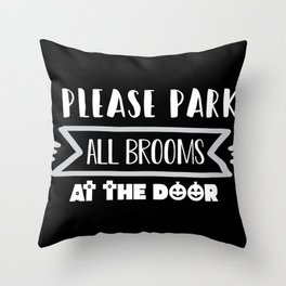 Please park all brooms at the door Throw Pillow
