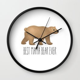 Best Mama Bear Ever Wall Clock