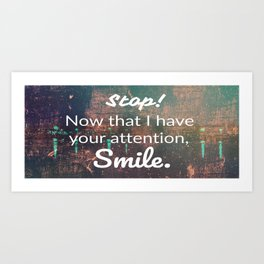 smile... Art Print