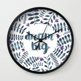 Dream Big! Wall Clock