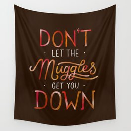 Don't let the muggles get you down Wall Tapestry