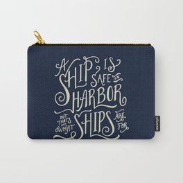A ship is safe in harbor but that's not what ships are for. Hand lettered nautical quote. Carry-All Pouch