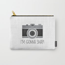 I'm Gonna Snap! Carry-All Pouch