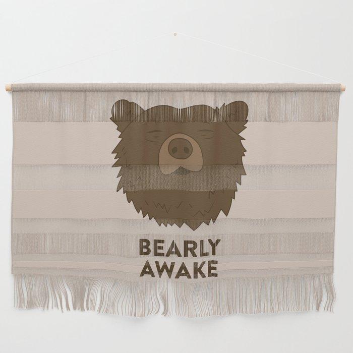 BEARLY AWAKE Wall Hanging