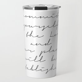 Commit Yourself to the Lord and Your Plans Will be Established Travel Mug