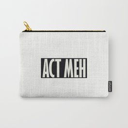 Act Meh Carry-All Pouch