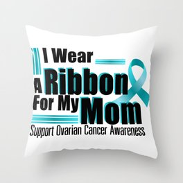 I Wear Teal For My Mom Ovarian Cancer Awareness Throw Pillow