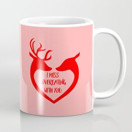 I miss overeating with you funny quote Coffee Mug