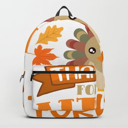 Thankful For My Little Turkeys Happy Turkey Day Thanksgiving Save A Turkey Awareness T-shirt Design Backpack