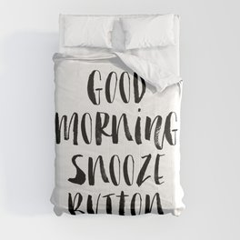 Good Morning Snooze Button black and white modern typography minimalism home room wall decor Comforters