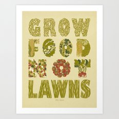 Grow Food Not Lawns Art Print