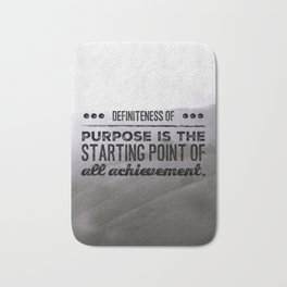 Definiteness of purpose is the starting point of all achievement Bath Mat
