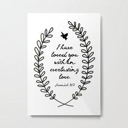 Everlasting Love Biblical Quote, Love Bible Quote, Jeremiah Verse  Metal Print