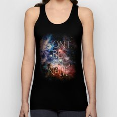 Don't Be So Naive Unisex Tank Top
