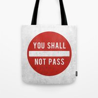 lotr Tote Bags featuring you shall not pass by jerbing