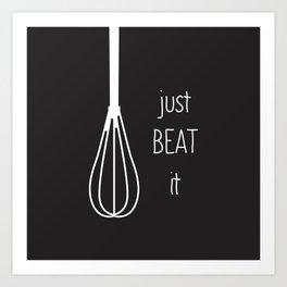 Just Beat It Art Print