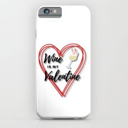 Wine is my Valentine iPhone Case