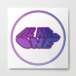 We Are One, motivational sticker, positivity quotes, positivity sticker, Metal Print