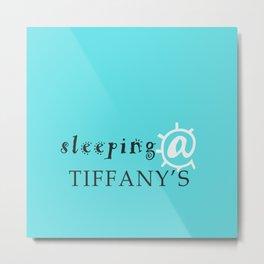 @ Tiffany's Metal Print