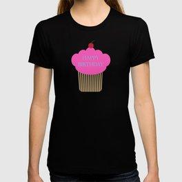 Happy Birthday Cupcake,Happy Birthday, Birthday Cupcake, Cherry on Top, Pink Cupcake, Pink, Birthday T-shirt