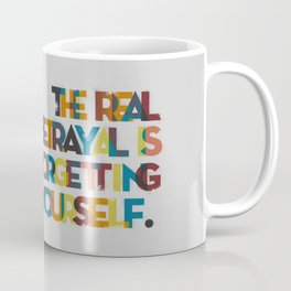 The real betrayal... Coffee Mug