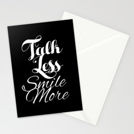 Talk Less, Smile More Stationery Cards