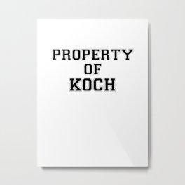 Property of KOCH Metal Print