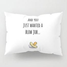 Its a Surprise! Happy Accident, Blow Job Pillow Sham