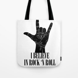 I believe in rock and roll Tote Bag