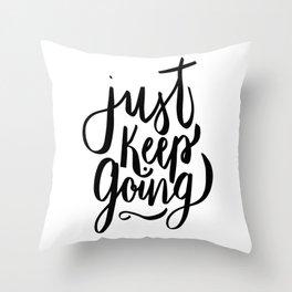 Just Keep Going Throw Pillow