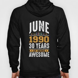 June 1990 30 Years old 30th Birthday Party Hoody