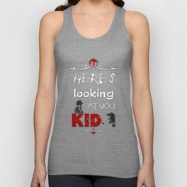 Here's looking at you, kid. Unisex Tank Top