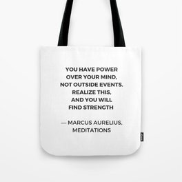Stoic Inspiration Quotes - Marcus Aurelius Meditations - You have power over your mind not outside e Tote Bag