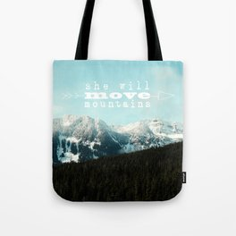 she will move mountains Tote Bag