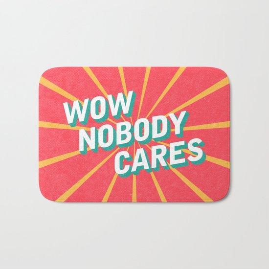 WOW, Nobody Cares Bath Mat