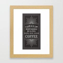 Coffee Responsibly // Vertical Framed Art Print