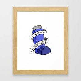 It Ain't Easy Bein' Wheezy Framed Art Print