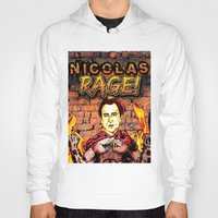 nicolas cage Hoodies featuring Nicolas Rage by Butt Ugly Co