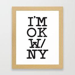 """""""I'm OK with New York"""" Framed Art Print"""